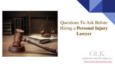 Questions to ask before Hiring a Personal Injury Lawyer
