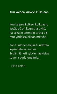 Kuu kalpea kulkevi kulkuaan - Eino Leino Beautiful Things, Poems, Thoughts, Life, Poetry, Poem, Tanks, Ideas