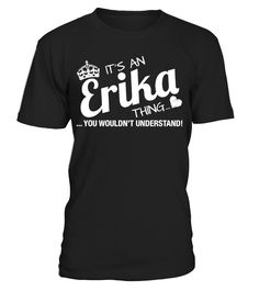It's An Erika Thing   => Check out this shirt by clicking the image, have fun :) Please tag, repin & share with your friends who would love it. Christmas shirt, Christmas gift, christmas vacation shirt, dad gifts for christmas, mom gifts for christmas, funny christmas shirts, christmas gift ideas, christmas gifts for men, kids, women, xmas t shirts, Ugly Christmas Sweater Shirt #Christmas #hoodie #ideas #image #photo #shirt #tshirt #sweatshirt #tee #gift #perfectgift #birthday #Christmas