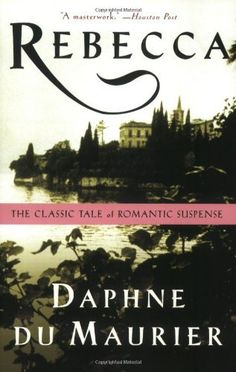 Rebecca by Daphne Du Maurier, one of my mother's favorite books.