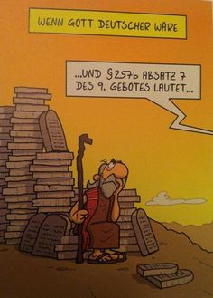 If God were German... Love this one, because I am also a law student and had to do all these lectures on our Civil Code which is exactly like that!