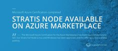 CryptoCurrency : The Stratis C# Full Node is Now Available on Microsofts Azure Marketplace Crypto Currencies, Linux, Blockchain, Cryptocurrency, Microsoft, Core, Platform, Van, News