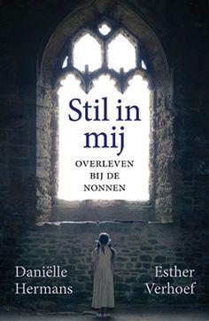 Daniëlle Hermans: Stil in mij - Overleven bij de nonnen