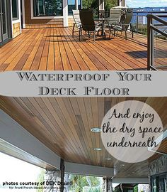 How to Waterproof Your Porch or Deck Floor: Enjoy a covered porch under your deck that doesn't get wet when it rains! Fresco, Under Deck Roofing, Under Deck Ceiling, Deck Flooring, Under Decks, Building A Porch, Backyard Playground, Diy Deck, House With Porch