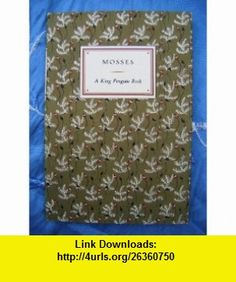 A Book of Mosses Paul Richards ,   ,  , ASIN: B0000CHP0P , tutorials , pdf , ebook , torrent , downloads , rapidshare , filesonic , hotfile , megaupload , fileserve