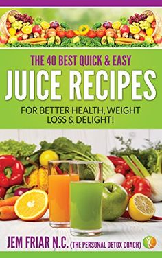 The 40 Best Quick and Easy Juice Recipes: - for Better He... https://www.amazon.com/dp/B01AGP27CC/ref=cm_sw_r_pi_dp_RqkBxbPZXK3ZH