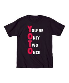 Look what I found on #zulily! Black 'You're Only Two Once' Tee - Toddler & Boys #zulilyfinds