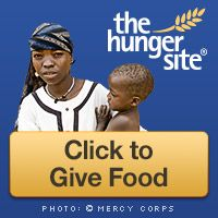 The hunger site-Click every day to give food for the hungry. It's free and the way it works is the advertising sponsors pay for it. One of the easiest ways to pause and give service in you day!