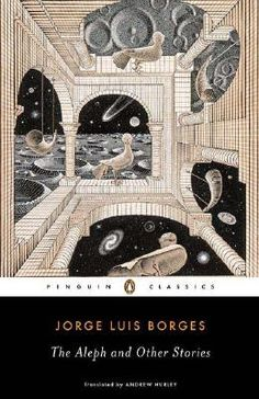 Shop for The Aleph and Other Stories  by Jorge Luis Borges, Andrew Hurley  including information and reviews.  Find new and used The Aleph and Other Stories on BetterWorldBooks.com.  Free shipping worldwide.