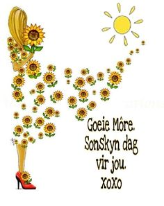 Goeiemore Good Morning Wishes, Morning Messages, Lekker Dag, Goeie More, Afrikaans Quotes, Morning Pictures, Deep Thoughts, Cute Pictures, Words