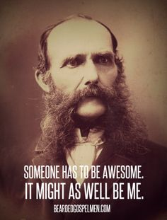 Someone has to be awesome. It might as well be me.