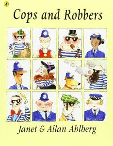 Cops and Robbers by Alan & Janet Ahlberg. More robbers! Very entertaining. The robbers find out that crime doesn't pay! Look out for Grandma Swag!