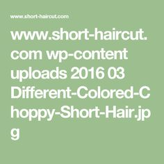 www.short-haircut.com wp-content uploads 2016 03 Different-Colored-Choppy-Short-Hair.jpg