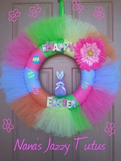 Easter Wreath - Happy Easter Tulle Wreath from Nana's Jazzy Tutus Tulle Projects, Tulle Crafts, Wreath Crafts, Craft Projects, Diy Wreath, Craft Ideas, Easter Wreaths, Holiday Wreaths, Holiday Crafts