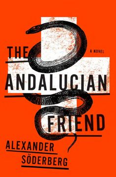 The Andalucian Friend by Alexander Söderberg; design by Ben Wiseman (Crown / May 2014)