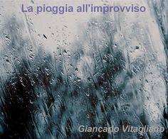 Giancarlo Vitagliano: La pioggia all'improvviso