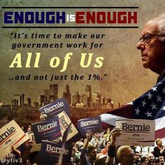 Make our government work for ALL OF US and not just the 1% #FeelTheBern we are the 99%