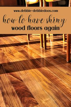 How to restore, renew and get your hardwood all shiny and bright again without sanding.