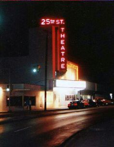 25th Street Theater - saw my first movie (Bambi) there at 3 years old