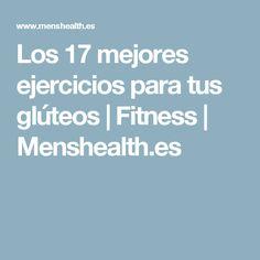 Los 17 mejores ejercicios para tus glúteos | Fitness | Menshealth.es