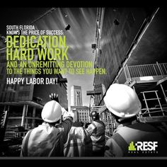 """""""The road to success is always under construction.  Lily Tomlin Happy Labor Day to all those that are probably really really glad they have today off.#labordayweekend #laborday2016 #resf #realestate #workhard #dadecounty #browardcounty #broward #miami"""