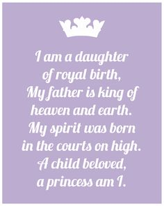I am a princess because I am the daughter of the King.