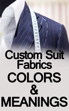 Custom Suit Fabrics – Colors and their Meanings