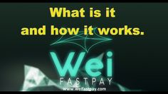 Presentation  WeiFastPay in English What is it and how it works.