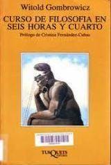 Descarga libro Gombrowicz Witold - Curso De Filosofia En Seis Horas Y Cuarto (y otros 107479 libros en ebiblioteca.org)