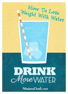 How to lose weight by drinking water http://madamedeals.com/drinking-water-lose-weight/ #yourweightlossmethods #inspireothers