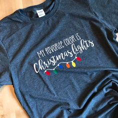Excited to share this item from my shop: My favorite color is Christmas lights shirt Christmas Light Show, Hanging Christmas Lights, Holiday Lights, Christmas Diy, Christmas Decorations, Christmas Lights Quotes, Holiday Crafts, Holiday Ideas, Colored Christmas Lights