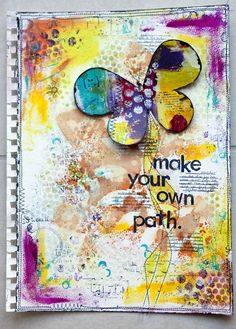 Make Your Own Path - art journal page from karenika #mixed_media #words #art_journaling