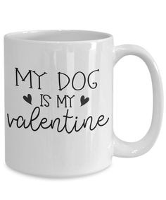 valentines day goals Funny Dog Mug- Dog Valentine Mug- My dog is my Valentine- Funny Valentines Day Gift- Dog Lover Gift- Puppy Valentines, Valentines Day Goals, Happy Valentine Day Quotes, Valentines Mugs, Valentines Day Funny, Valentines Day Gifts For Her, Valentine Day Love, Dog Mom Gifts, Dog Lover Gifts