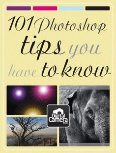 101 Photoshop tips you have to know  Another great set of Photoshop (and usable in Elements) tips from Digital Camera World.  This site has a lot of great information! #photography101 #photographyinformation #CreativePhotography