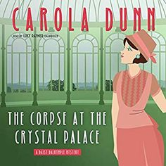 Corpse at the Crystal Palace: A Daisy Dalrymple Mystery Murder Mysteries, Cozy Mysteries, Murder Most Foul, Spooky Places, Old Flame, Crystal Palace, Three Year Olds, Mystery Books, Agatha Christie
