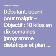 Débutant, courir pour maigrir – Objectif : 10 kilos en dix semaines (programme diététique et plan d'entrainement) ! | Jogger Cool