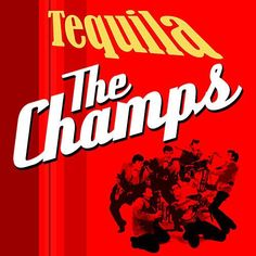 Tequilla - The Champs (Single) by The Champs : Napster