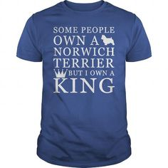 SOME PEOPLE OWN A NORWICH TERRIER BUT I OWN A KING  T-SHIRTS TEE (==►Click To Shopping Here) #some #people #own #a #norwich #terrier #but #i #own #a #king # #t-shirts #Dog #Dogshirts #Dogtshirts #shirts #tshirt #hoodie #sweatshirt #fashion #style