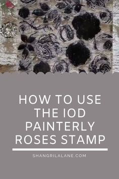 How To Use The IOD Painterly Decor Stamp. How To Use The IOD Painterly Decor Stamp. Shangri-La Lane shangrilalane Shangri-La Lane Shangri-La Lane is a boutique for the […] makeover videos