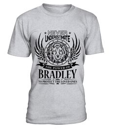 # BRADLEY NEVER UNDERESTIMATE .  BRADLEY NEVER UNDERESTIMATE  A GIFT FOR THE SPECIAL PERSON  It's a unique tshirt, with a special name!   HOW TO ORDER:  1. Select the style and color you want:  2. Click Reserve it now  3. Select size and quantity  4. Enter shipping and billing information  5. Done! Simple as that!  TIPS: Buy 2 or more to save shipping cost!   This is printable if you purchase only one piece. so dont worry, you will get yours.   Guaranteed safe and secure checkout via…