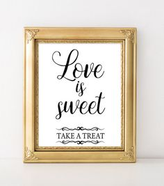 DIY Printable Elegant Wedding Sign Love is sweet - Take a treat - Handmade wedding poster. •••NOTE!! ••• Digital Printable Sign - Instant Download. This is a digital print. You will receive a digital file only. No physical item will be sent. ••• Browse all wedding signs from BLACK ELEGANT COLLECTION ••• https://www.etsy.com/shop/FortuDesigns/search?search_query=black+elegant ••• INSTANT DOWNLOAD ••• 4 JPEG File: 1) 8x10 Inches 2) 11x14 Inches 3) A4 4) A3 If you need other size - just co...