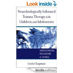 Neurobiologically Informed Trauma Therapy with Children and Adolescents