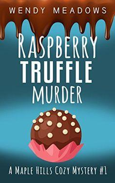 Raspberry Truffle Murder (A Maple Hills Cozy Mystery Book...…