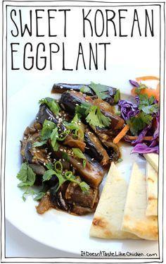 Sweet Korean Eggplant! Easy and quick recipe, just 20 minutes.. Soft, creamy, Korean BBQ inspired, sweet, tangy, gorgeous eggplant. Vegan, vegetarian, gluten free. #itdoesnttastelikechicken
