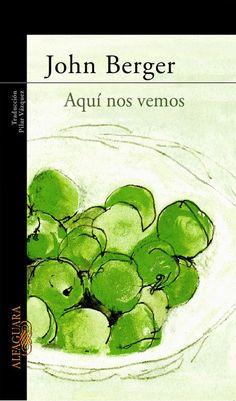 Aquí nos vemos. Alfaguara, 2005 http://fama.us.es/record=b1688344~S16*spi
