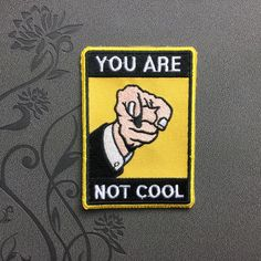 You are not cool Patch Punk patches iron on monogram Sew on patch iron on patches