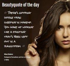 Beautyquote van Nina Dobrev op www.makeupmymind.nl