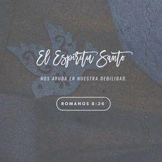 26 Y de igual manera el Espíritu nos ayuda en nuestra debilidad; pues qué hemos de pedir como conviene, no lo sabemos, pero el Espíritu mismo intercede por nosotros con gemidos indecibles. (Romanos 8:26 RVR1960)