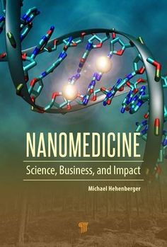 Nanomedicine: Science, Business, and Impact by Michael Hehenberger http://www.amazon.co.uk/dp/9814613762/ref=cm_sw_r_pi_dp_jJI8wb0DWAKMJ