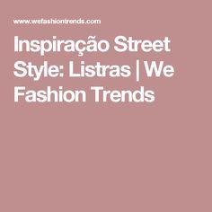 Inspiração Street Style: Listras | We Fashion Trends